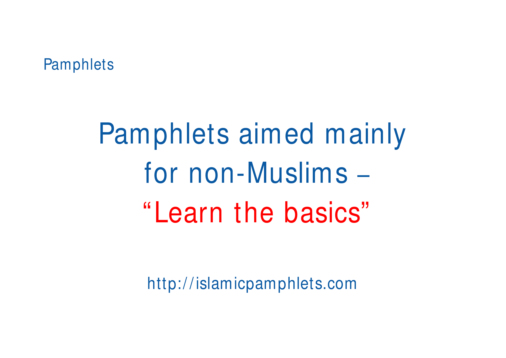 Pamphlets aimed mainly for non-Muslims – Learn the basics