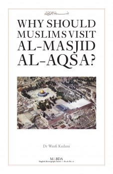 Why Should Muslims Visit Al Masjid Al Aqsa