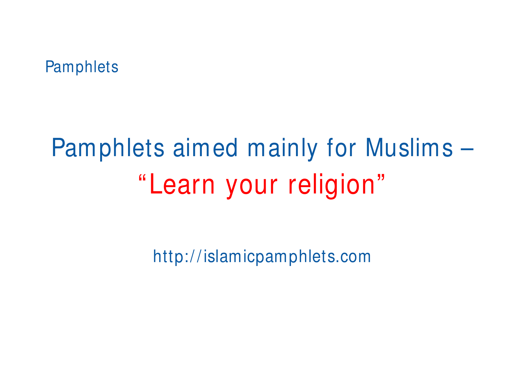 Pamphlets aimed mainly for Muslims – Learn your religion