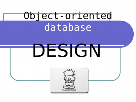 Object-Oriented Database Design