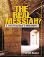 THE REAL MESSIAH A Jewish Response to Missionaries