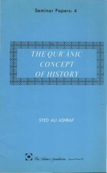 THE QUR ANIC CONCEPT OF HISTORY