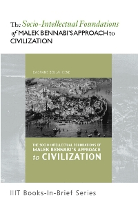 The Socio intellectual Foundations of Malek Bennabi's Approach to Civilization