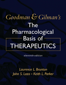 Goodman & Gilman' s The Pharmacological Basis of Therapeutics