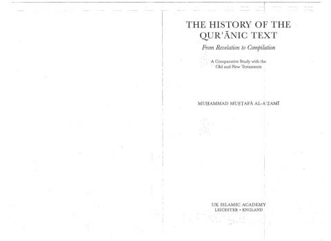 The History of the Quranic Text from Revelation to Compilation A Comparative Study with the Old and New Testaments