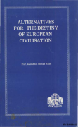 كتاب ALTERNATIVES FOR THE DESTINY OF EUROPEAN CIVILISATION pdf