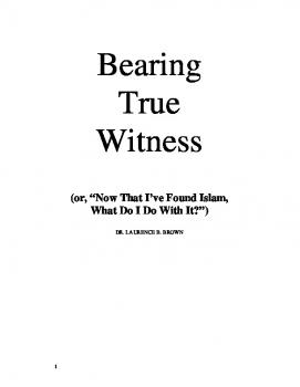 Bearing True Witness: quot Now that I Found Islam What do I do With it quot