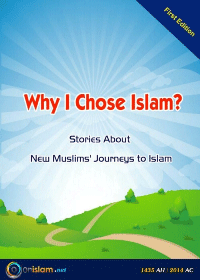Why I Chose Islam Stories About New Muslims' Journeys to Islam​