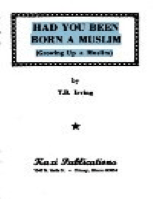 HAD YOU BEEN BORN A MUSLIM Growing Up a Muslim