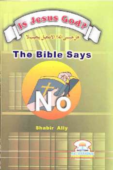 Is Jesus God The Bible says No