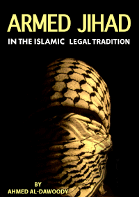 Armed Jihad in the Islamic Legal Tradition