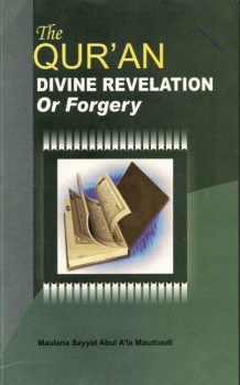 THE QUR' AN DIVINE REVELATION OR FORGERY?