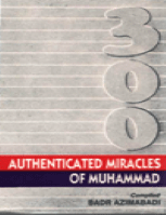 300 Authenticated Miracles of Muhammad pbuh
