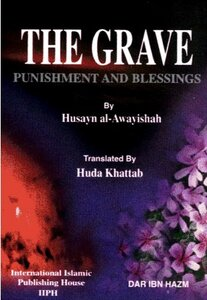 The Grave Punishment and Blessings Grave torment and Blessing