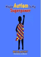 Maybe Autism Is My Superpower