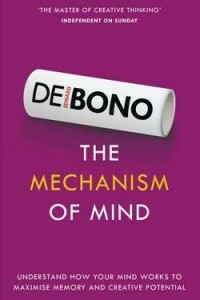 The Mechanism of Mind : Understand how your mind works to maximise memory and creative potential