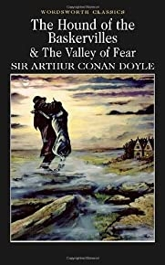 The Hound of the Baskervilles & The Valley of Fear (Wordsworth Classics)