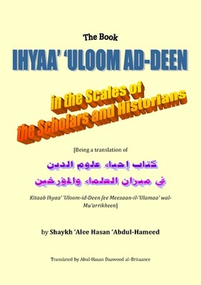 The Book Ihyaa' 'Uloom ad-Deen in the Scales of the Scholars and Historians