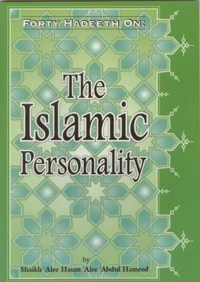 Forty Hadeeth on the Islamic Personality