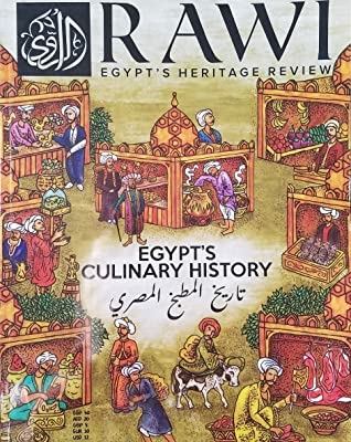 Egypt's culinary history تاريخ المطبخ المصري (RAWI Egypt's Heritage Review, #10)