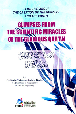 Flashes of the scientific miracles of the Holy Qur'an: Glimpses From The Scientific Miracles Of The Glorious Qur'an (smelt)