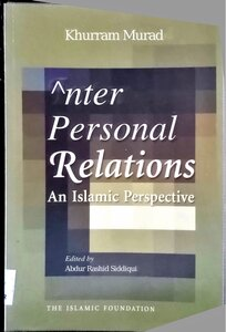 Inter personal Relationships An Islamic Perspective by Khurram Murad pdf