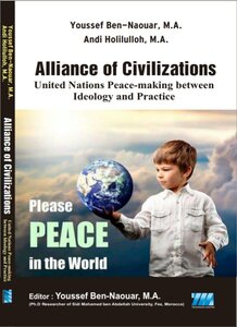 ALLIANCE OF CIVILIZATION: United Nations Peace-making between Ideology and Practicee