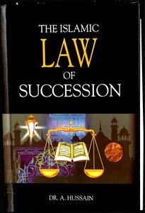 THE ISLAMIC LAW OF SUCCESSION by Dr A Hussain pdf