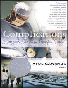 Complications A Surgeons Notes on an Imperfect Science by Atul Gawande