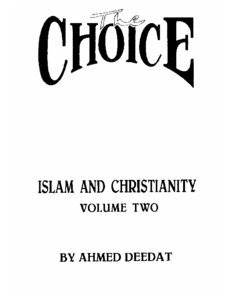 كتاب The Choice: Islam and Christianity pdf