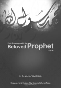 كتاب Forty Encounters with the Beloved Prophet Blessings and Peace Be upon Him : His Life Manners and Characteristics pdf