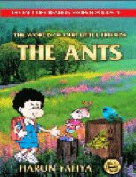 THE WORLD OF OUR LITTLE FRIENDS: THE ANTS