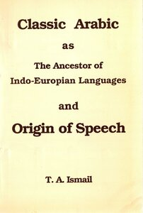 كتاب classic arabic as the ancestor of indoeuropian languages and origin of speech pdf